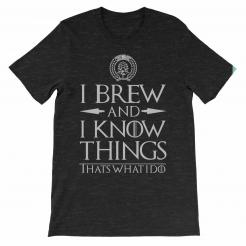 I Brew and I Know Things Tyrion Lannister Brewmaster T-Shirt