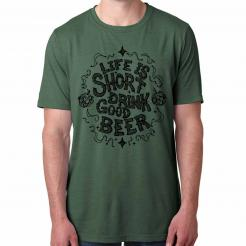 Life is Short Drink Good Beer Festival Graphic Tee