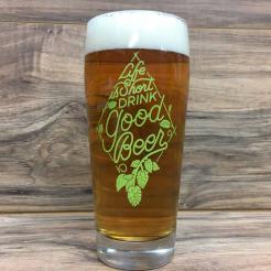 Life is Short Drink Good Beer Willi Becher Glass