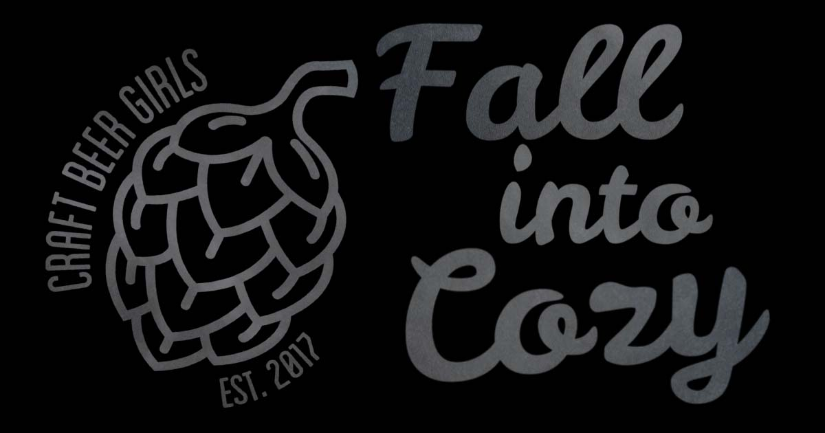 Craft Beer Girls - Fall into Cozy